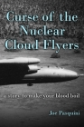 Curse of the Nuclear Cloud Flyers: a story to make your blood boil Cover Image