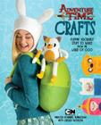 Adventure Time Crafts: Flippin' Adorable Stuff to Make from the Land of Ooo Cover Image
