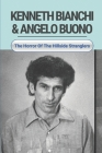 Kenneth Bianchi & Angelo Buono: The Horror Of The Hillside Stranglers: Kidnapper And Rapist Cover Image