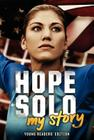 Hope Solo: My Story Young Readers' Edition Cover Image