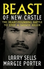 Beast Of New Castle: The Heart-Pounding Battle To Stop A Savage Killer Cover Image