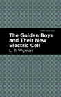The Golden Boys and Their New Electric Cell Cover Image