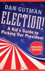 Election!: A Kid's Guide to Picking Our President Cover Image