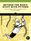 Beyond the Basic Stuff with Python: Best Practices for Writing Clean Code Cover Image