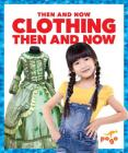 Clothing Then and Now Cover Image