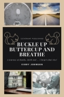 Buckle up Buttercup and Breathe Cover Image
