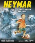 Neymar: A Soccer Dream Come True Cover Image