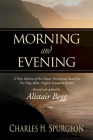 Morning and Evening: A New Edition of the Classic Devotional Based on the Holy Bible, English Standard Version Cover Image
