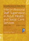 Interprofessional Staff Supervision in Adult Health and Social Care Services Volume 1: A Pavilion Annual 2016 Cover Image