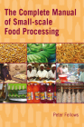 The Complete Manual of Small-Scale Food Processing Cover Image