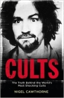Cults: The Truth Behind the World's Most Shocking Cults Cover Image