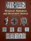 Medieval Alphabets and Decorative Devices (Dover Pictorial Archive) Cover Image