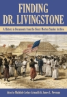 Finding Dr. Livingstone: A History in Documents from the Henry Morton Stanley Archives Cover Image