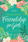 100 Daily Acts of Friendship for Girls: A Devotional Cover Image