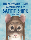 The Somewhat True Adventures of Sammy Shine Cover Image