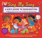 Sing My Song: A Kid's Guide to Songwriting Cover Image