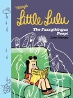 Little Lulu: The Fuzzythingus Poopi Cover Image