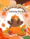 ThanksGiving Coloring Book For Kids: 30 Thanksgiving Coloring Pages For Toddlers, Kindergarten and Preschoolers, Activity Book for Little Hands at the Cover Image