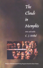 The Clouds in Memphis: Stories and Novellas (Grace Paley Prize in Short Fiction) Cover Image
