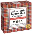 Life's Little Instruction 2019 Day-to-Day Calendar: Classics Volume IV Cover Image