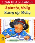 Apúrate, Molly / Hurry Up, Molly (I Can Read Spanish) Cover Image