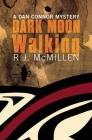 Dark Moon Walking (Dan Connor Mystery) Cover Image