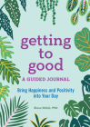 Getting to Good: A Guided Journal Cover Image