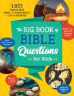 The Big Book of Bible Questions for Kids: 1,001 Things Kids Want to Know about God and His Word Cover Image