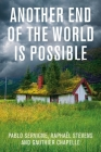 Another End of the World Is Possible: Living the Collapse (and Not Merely Surviving It) Cover Image