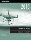 Remote Pilot Test Prep 2019: Study & Prepare: Pass Your Test and Know What Is Essential to Safely Operate an Unmanned Aircraft - From the Most Trus Cover Image