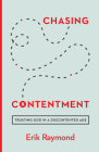 Chasing Contentment: Trusting God in a Discontented Age Cover Image