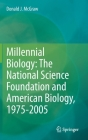 Millennial Biology: The National Science Foundation and American Biology, 1975-2005 Cover Image