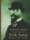 A Mammal's Notebook: The Writings of Erik Satie Cover Image