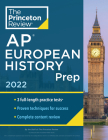 Princeton Review AP European History Prep, 2022: Practice Tests + Complete Content Review + Strategies & Techniques (College Test Preparation) Cover Image