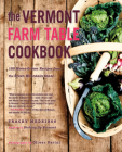 The Vermont Farm Table Cookbook: 150 Home-Grown Recipes from the Green Mountain State Cover Image