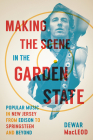 Making the Scene in the Garden State: Popular Music in New Jersey from Edison to Springsteen and Beyond Cover Image
