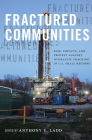 Fractured Communities: Risk, Impacts, and Protest Against Hydraulic Fracking in U.S. Shale Regions (Nature, Society, and Culture) Cover Image