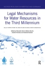 Legal Mechanisms for Water Resources in the Third Millennium: Select Papers from the Iwra XIV and XV World Water Congresses Cover Image