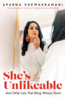 She's Unlikeable: And Other Lies That Bring Women Down Cover Image
