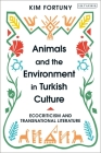 Animals and the Environment in Turkish Culture: Ecocriticism and Transnational Literature Cover Image