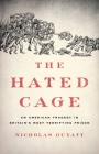 The Hated Cage: An American Tragedy in Britain's Most Terrifying Prison Cover Image