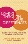Loving Through Your Differences: Building Strong Relationships from Separate Realities Cover Image