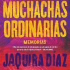 Muchachas Ordinarias (Spanish Edition): Memorias Cover Image