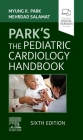 Park's the Pediatric Cardiology Handbook Cover Image