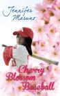 Cherry Blossom Baseball (Cherry Blossom Book #3) Cover Image