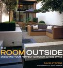 The Room Outside: Designing Your Perfect Outdoor Living Space Cover Image
