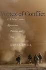 Vortex of Conflict: U.S. Policy Toward Afghanistan, Pakistan, and Iraq Cover Image
