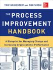 The Process Improvement Handbook: A Blueprint for Managing Change and Increasing Organizational Performance Cover Image