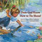 Does God Know How to Tie Shoes? Cover Image