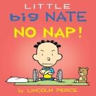 Little Big Nate: No Nap! Cover Image